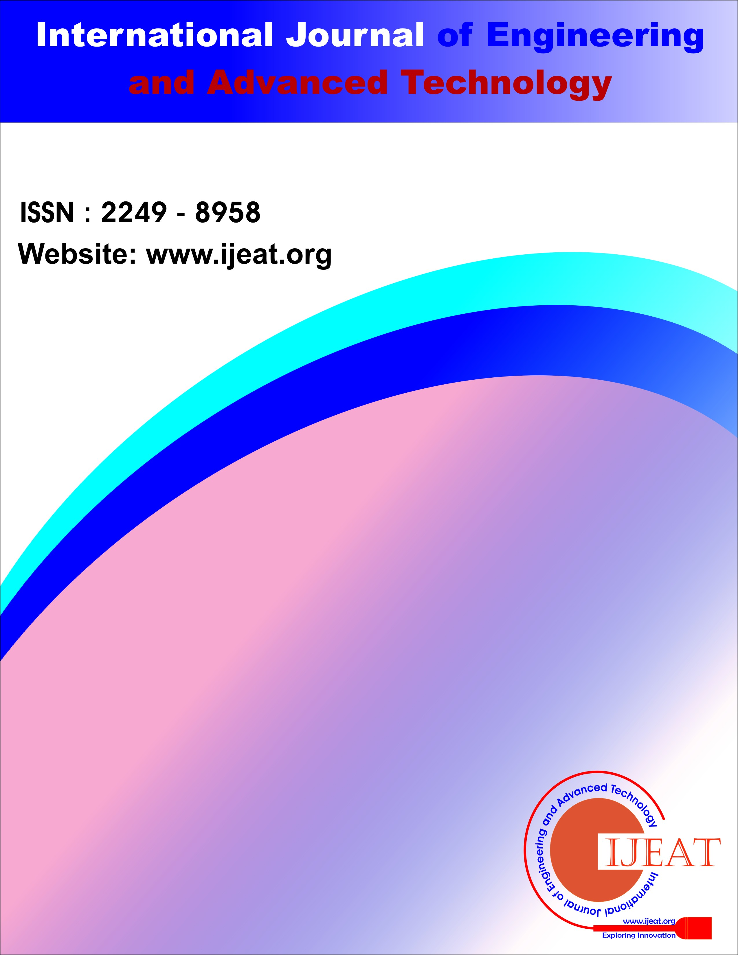 International journal of engineering and advanced technology ijeat is having issn 2249 8958 online bi monthly international journal being published in